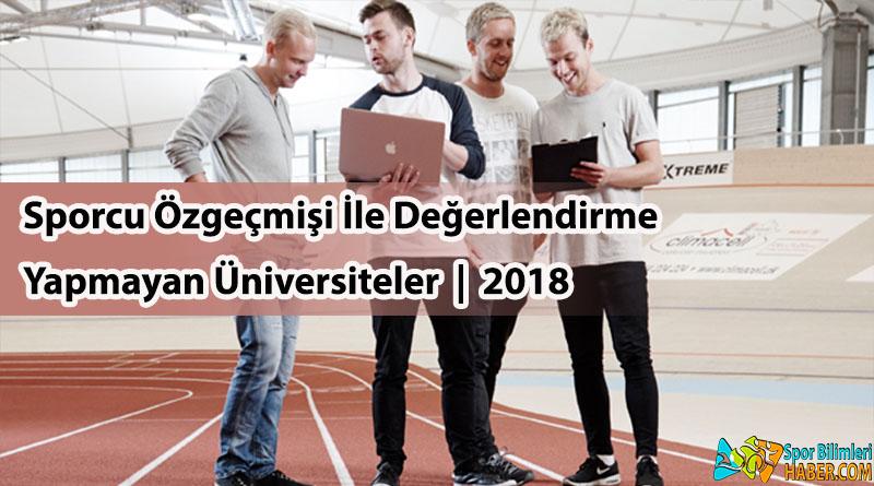 Sporcu Özgeçmişi İle Değerlendirme Yapmayan Üniversiteler | 2018