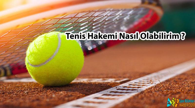 Tenis Hakemi Nasıl Olabilirim?