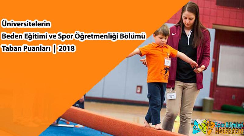 Beden Eğitimi ve Spor Öğretmenliği Bölümü 2018 Yılı Taban Puanları