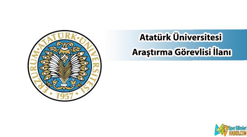 Atatürk Üniversitesi Araştırma Görevlisi İlanı