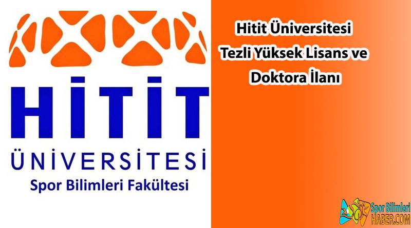 Hitit Üniversitesi Tezli Yüksek Lisans ve Doktora İlanı