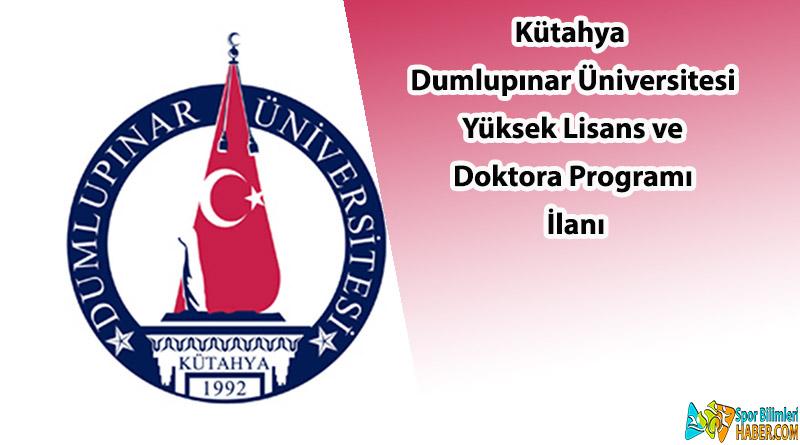 Kütahya Dumlupınar Üniversitesi Yüksek Lisans ve Doktora Programı İlanı