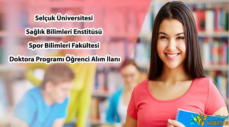 Selçuk Üniversitesi Sağlık Bilimleri Enstitüsü Spor Bilimleri Fakültesi Doktora Programı Öğrenci Alım İlanı