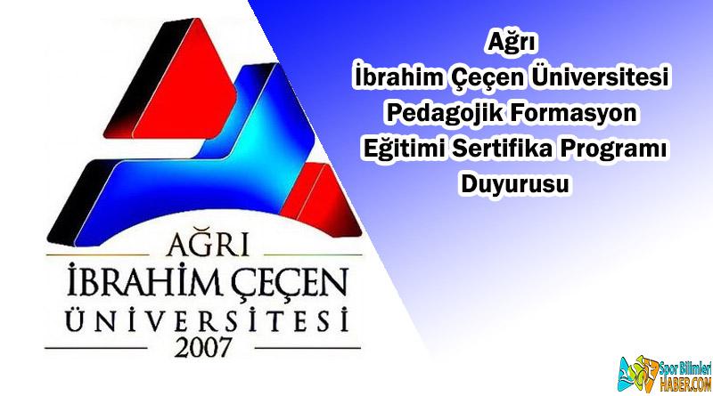 Ağrı Ibrahim Çeçen Üniversitesi Pedagojik Formasyon Eğitimi Sertifika Programı