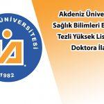 Akdeniz Üniversitesi tezli yüksek lisans ve doktora ilanı