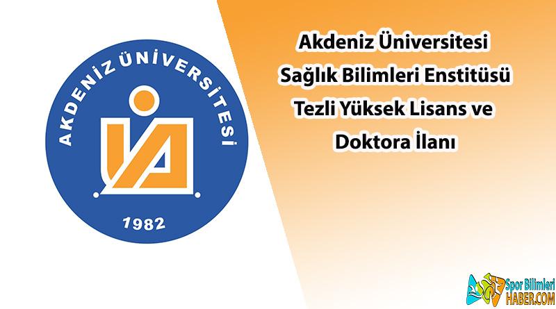 Akdeniz Üniversitesi Tezli Yüksek Lisans ve Doktora İlanı