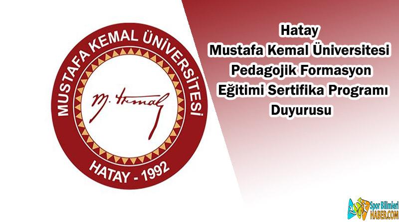 Hatay Mustafa Kemal Üniversitesi Pedagojik Formasyon Eğitimi Sertifika Programı Duyurusu