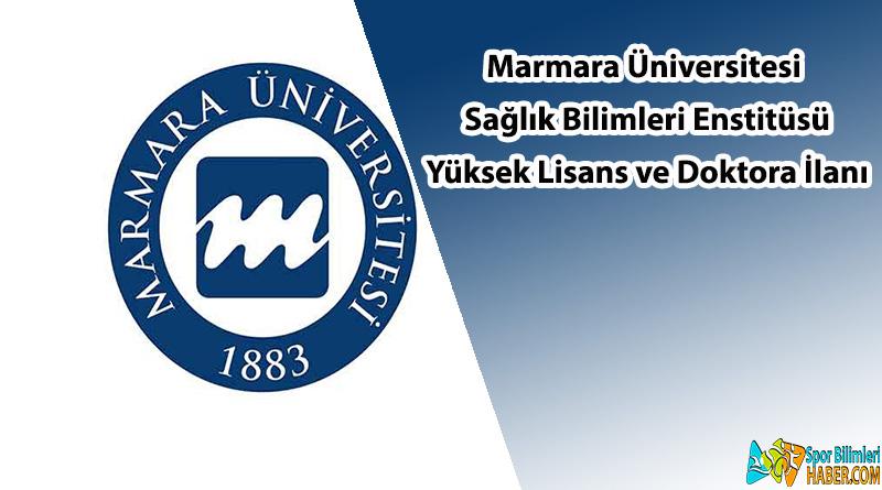 Marmara Üniversitesi Yüksek Lisans ve Doktora İlanı