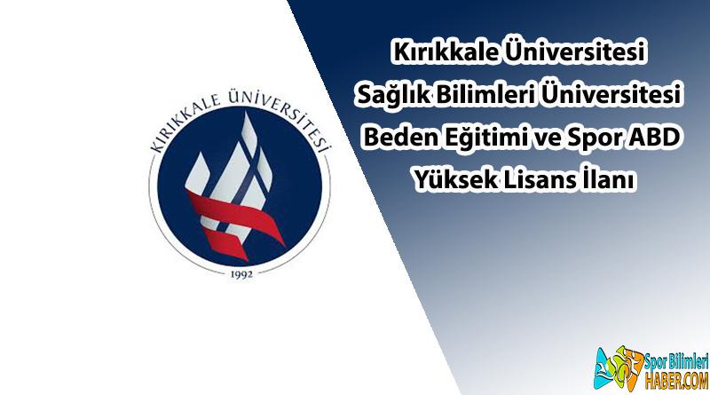 Kırıkkale Üniversitesi Yüksek Lisans İlanı