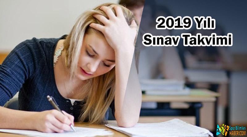 2019 yılı sınav takvimi