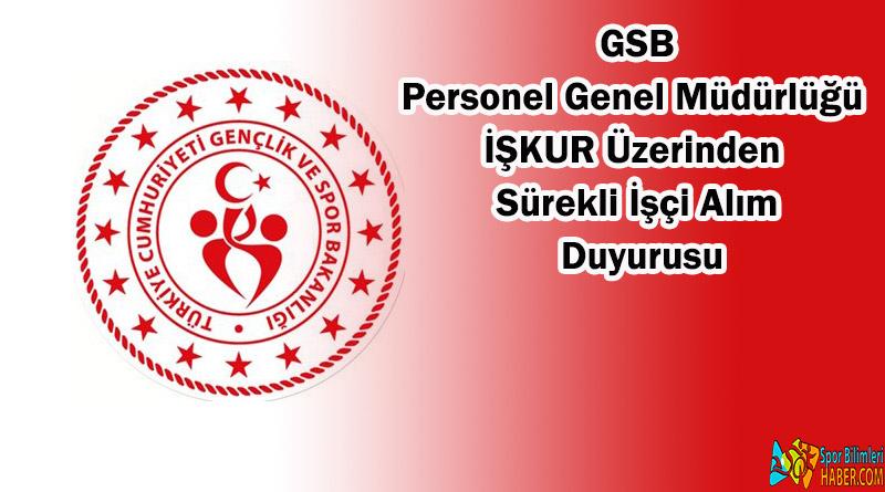 GSB Sürekli İşçi Alım İlanı Yayımlandı