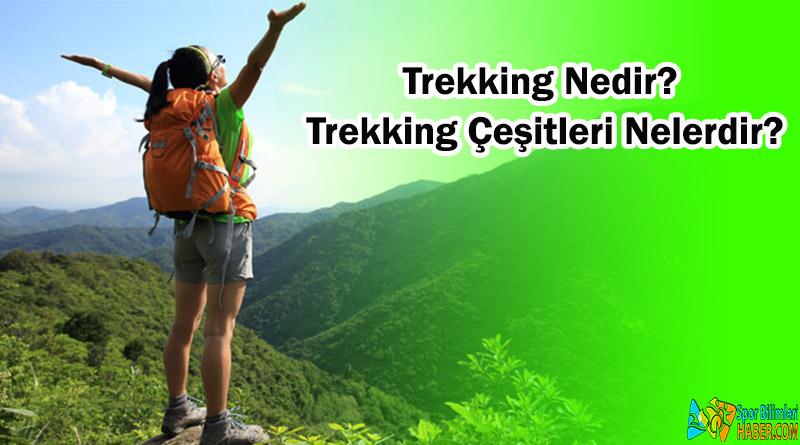 Trekking Nedir? Trekking Çeşitleri Nelerdir?