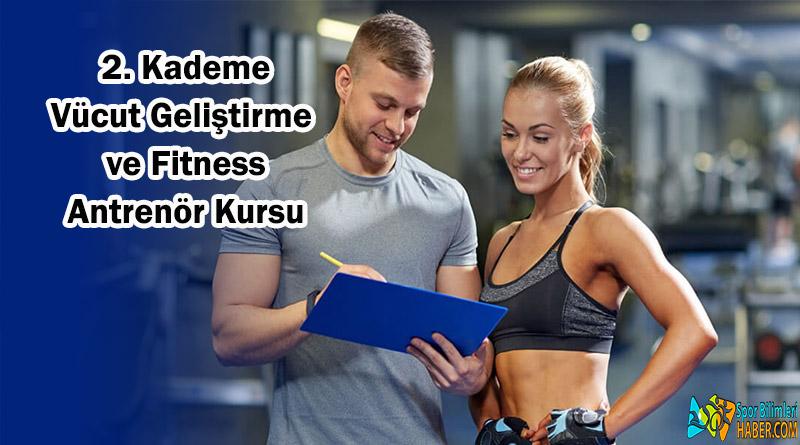 Vücut Geliştirme ve Fitness 2. Kademe Antrenör Kursu