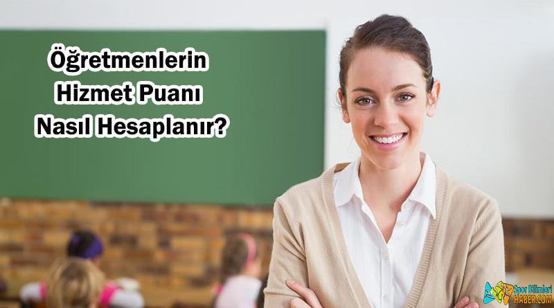 Öğretmenlerin Hizmet Puanı Nasıl Hesaplanır?
