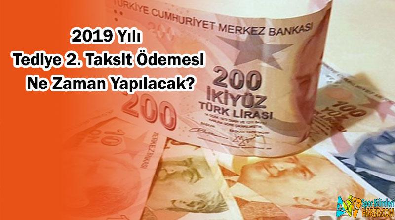 2019 Yılı Tediye 2. taksit Ödemesi Ne Zaman Yapılacak?